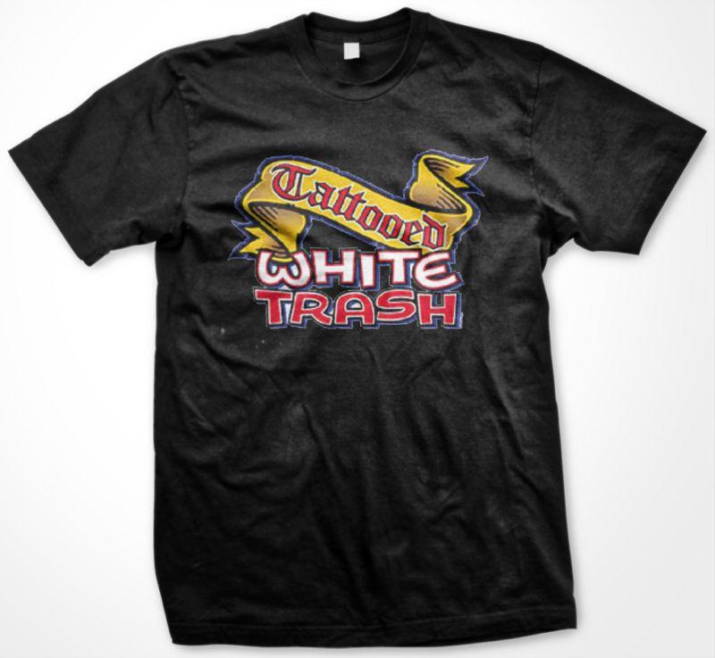 Tattooed White Trash Redneck Rebel Hot Rod T shirt Tee